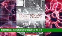 Read Online  Education and Social Change: Contours in the History of American Schooling John L.