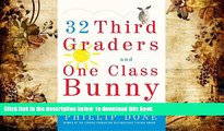 PDF  32 Third Graders and One Class Bunny: Life Lessons from Teaching Phillip Done Trial Ebook