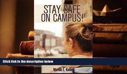 PDF  Stay Safe on Campus!: Tips for Prevention, Techniques for Emergencies Marcia E. Kelley For