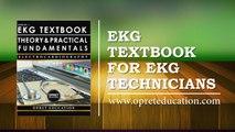EKG TEXTBOOK FOR EKG TECHNICIANS www.opreteducation.com