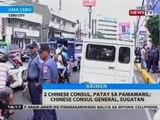 BT: 2 Chinese consul, patay sa pamamaril, Chinese consul general, sugatan