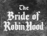 72. Adventures Of Robin Hood The Bride Of Robin Hood