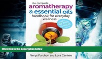 Read Book The Complete Aromatherapy and Essential Oils Handbook for Everyday Wellness Nerys