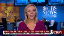 "DHS Secretary John Kelly discusses ""travel ban"""