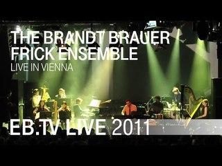 The Brandt Brauer Frick Ensemble live in Vienna (2011)