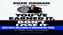 [PDF] Download You ve Earned It, Don t Lose It: Mistakes You Can t Afford to Make When You Retire