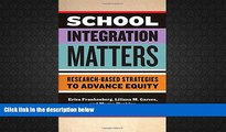 Download [PDF]  School Integration Matters: Research-Based Strategies to Advance Equity