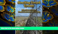 READ book Slouching Toward Tyranny: Mass Incarceration, Death Sentences and Racism Joseph Ingle