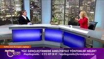 Yüz Gençleştirmede Ameliyatsız Yöntemler - Op. Dr. Belma Şahin