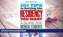 PDF [Free] Download  101 Tips to Getting the Residency You Want: A Guide for Medical Students