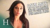 """""""¡No os marchéis!"""" El ruego de Marta Flich a los catalanes"""
