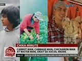 24 Oras  Carrot man, cabbage man, chicharon man at water man, sikat sa social media