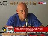 Coach Baldwin: Mas kumplikado ang selection process ng Gilas players sa tindi ng kompetisyon