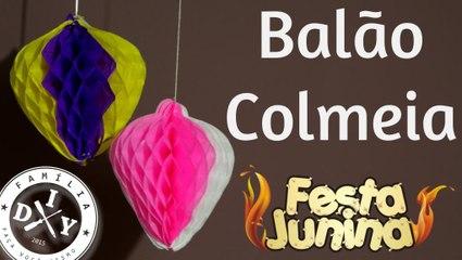 DECORAÇÃO DE FESTA JUNINA - BALÃO COLMEIA - FAMÍLIA DIY