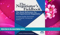 READ book The Negotiator s Fieldbook: The Desk Reference for the Experienced Negotiator Andrea