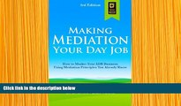 DOWNLOAD [PDF] Making Mediation Your Day Job: How to Market Your ADR Business Using Mediation