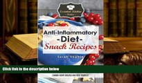 BEST PDF  Anti Inflammatory Diet Snack Recipes: 30 Quick and Easy Snacks to Fight Inflammation,