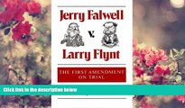 DOWNLOAD [PDF] Jerry Falwell v. Larry Flynt: THE FIRST AMENDMENT ON TRIAL Rodney Smolla Pre Order