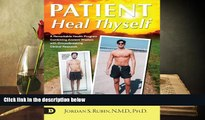 READ book  Patient Heal Thyself: A Remarkable Health Program Combining Ancient Wisdom with