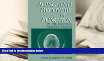 Read Online Aging and Recovery of Function in the Central Nervous System Stephen W. Scheff Pre Order