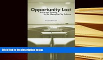 PDF [FREE] DOWNLOAD  Opportunity Lost: Race and Poverty in the Memphis City Schools TRIAL EBOOK