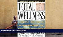 READ book  Total Wellness: Improve Your Health by Understanding the Body s Healing Systems READ