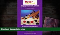 READ THE NEW BOOK  Buyer Be Wise! The Consumer s Guide to Buying Quality Nutritional Supplements