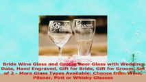 Bride Wine Glass and Groom Beer Glass with Wedding Date Hand Engraved Gift for Bride Gift 6759b075