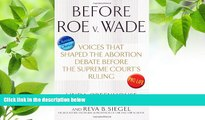 READ book Before Roe v. Wade: Voices that Shaped the Abortion Debate Before the Supreme Court s