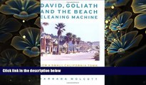 DOWNLOAD EBOOK David, Goliath and the Beach Cleaning Machine: How a Small California Town Fought