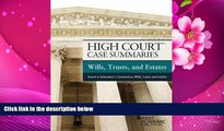 READ book High Court Case Summaries, Wills, Trusts, and Estates (Keyed to Dukeminier) Publisher s
