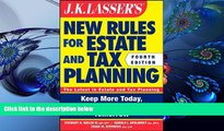 READ book JK Lasser s New Rules for Estate and Tax Planning Stewart H. Welch III For Ipad