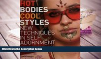 PDF [FREE] DOWNLOAD  Hot Bodies, Cool Styles: New Techniques in Self Adornment TRIAL EBOOK