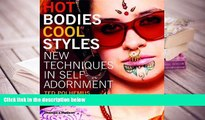 PDF [FREE] DOWNLOAD  Hot Bodies, Cool Styles: New Techniques in Self Adornment FOR IPAD