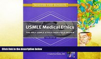 Read Online Master the Boards USMLE Medical Ethics: The Only USMLE Ethics High-Yield Review Pre