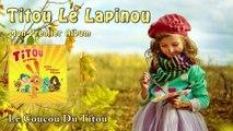 Le Coucou Du Titou - Titou Le Lapinou (HQ)