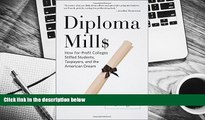 PDF [DOWNLOAD] Diploma Mills: How For-Profit Colleges Stiffed Students, Taxpayers, and the