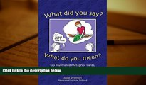 Audiobook  What Did You Say? What Do You Mean?: 120 Illustrated Metaphor Cards, plus Booklet with