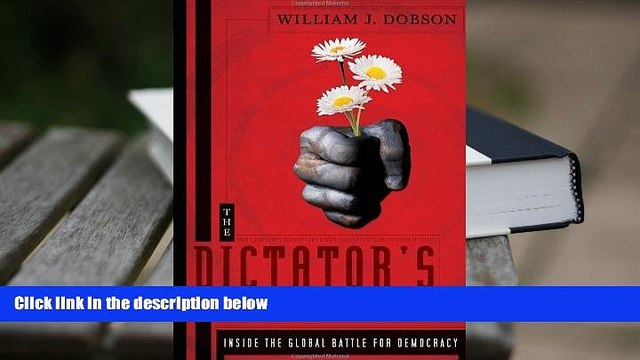 BEST PDF  The Dictator s Learning Curve: Inside the Global Battle for Democracy [DOWNLOAD] ONLINE
