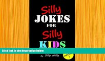 FREE [DOWNLOAD] Silly Jokes for Silly Kids. Children s joke book age 5-12 Silly Willy Trial Ebook