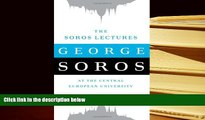 PDF [FREE] DOWNLOAD  The Soros Lectures: At the Central European University READ ONLINE