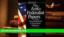 PDF [FREE] DOWNLOAD  The Anti-Federalist Papers And The Constitutional Convention Debates