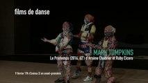 Mark Tompkins, Le Printemps d'Arsène Chabrier et Ruby Cicero | Cinéma et vidéo