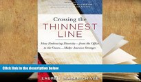 PDF [DOWNLOAD] Crossing the Thinnest Line: How Embracing Diversity—from the Office to the