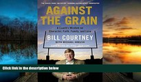 PDF [DOWNLOAD] Against the Grain: A Coach s Wisdom on Character, Faith, Family, and Love Bill