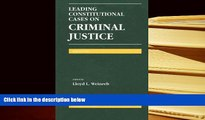 PDF [DOWNLOAD] Leading Constitutional Cases on Criminal Justice (Leading Constitutional Cases on