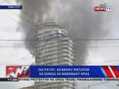 NewsTVLive Isa patay 60 bahay natupok sa sunog sa barangay A