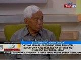 BT: Dating Senate Pres. Nene Pimentel, ikinatuwa ang mataas na interes ng publiko sa pederalismo