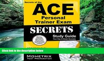 Read Online Secrets of the ACE Personal Trainer Exam Study Guide: ACE Test Review for the American