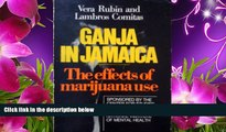 FREE [DOWNLOAD] Ganja in Jamaica: A Medical Anthropological Study of Chronic Marihuana Use (New